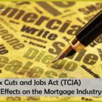 The Tax Cuts and Jobs Act (TCJA) and Its Effects on the Mortgage Industry