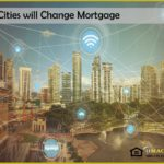 Smart Cities will Change Mortgage