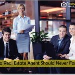 5 Things a Real Estate Agent Should Never Forget