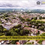 Issues Affecting US Real Estate Now and In the Future