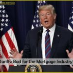 Trump Tariffs: Bad for the Mortgage Industry?