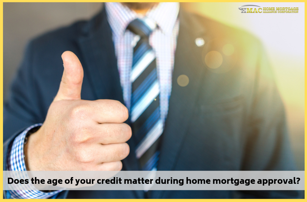 Does the age of your credit matter during home mortgage approval?