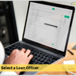 How to Select a Loan Officer</br></br></br>