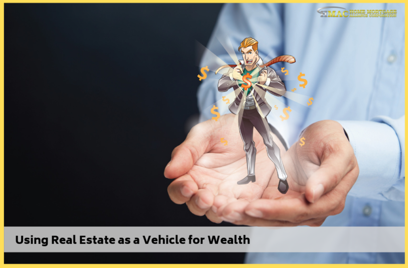 Using Real Estate as a Vehicle for Wealth