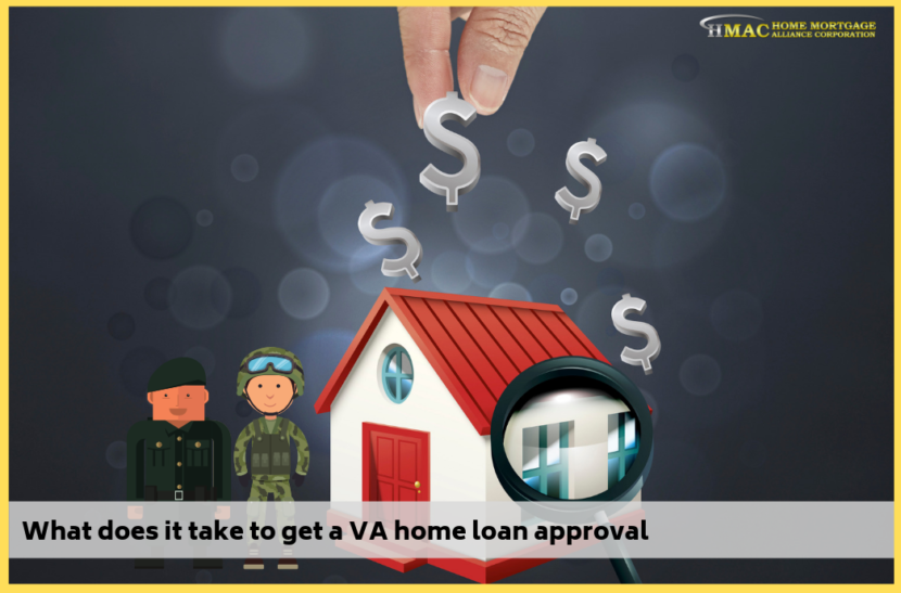 What does it take to get a VA home loan approval