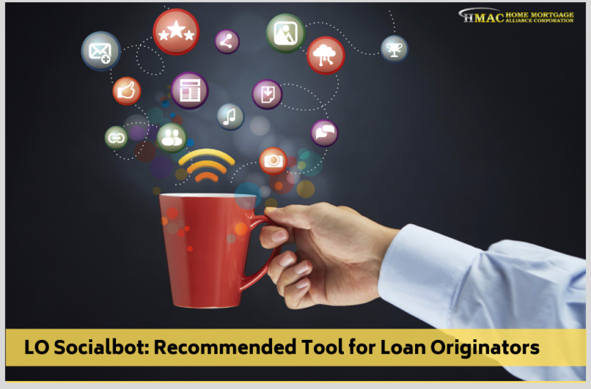 LO Socialbot, A Recommended Tool for Loan Originators