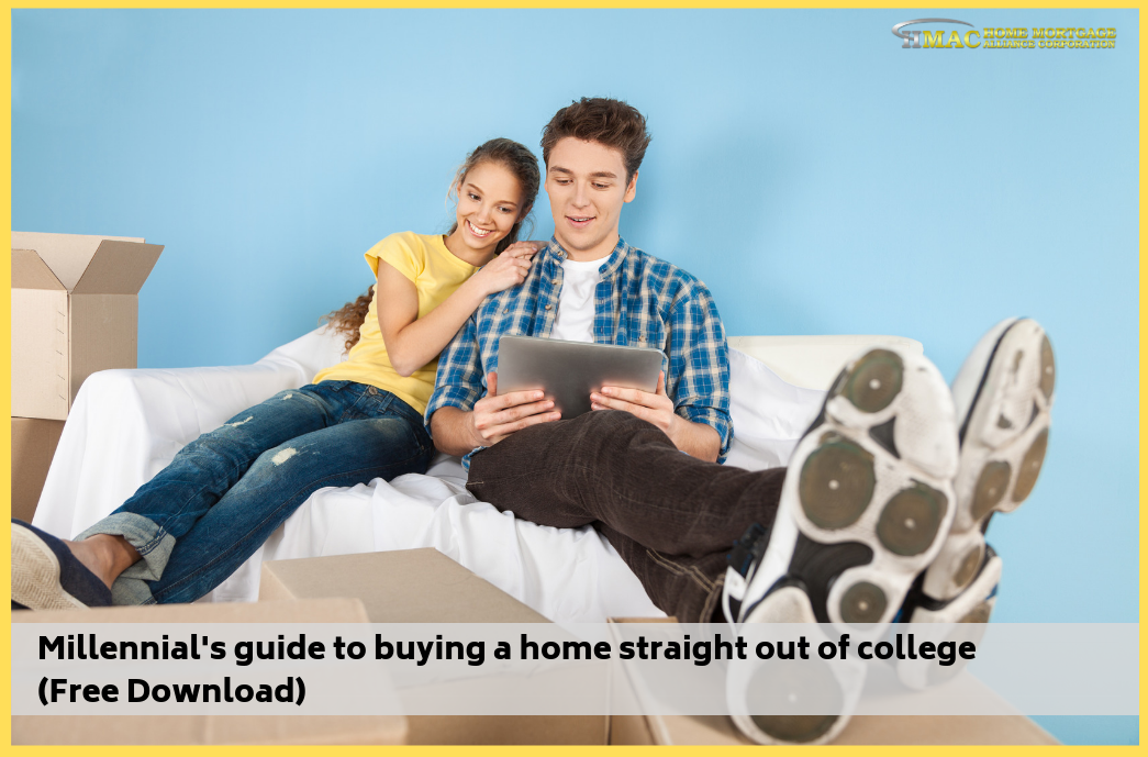Millennial's guide to buying a home straight out of college (Free Download)