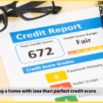Purchasing a home with less than perfect credit score</br></br>