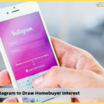Using Instagram to Draw Homebuyer Interest</br></br>