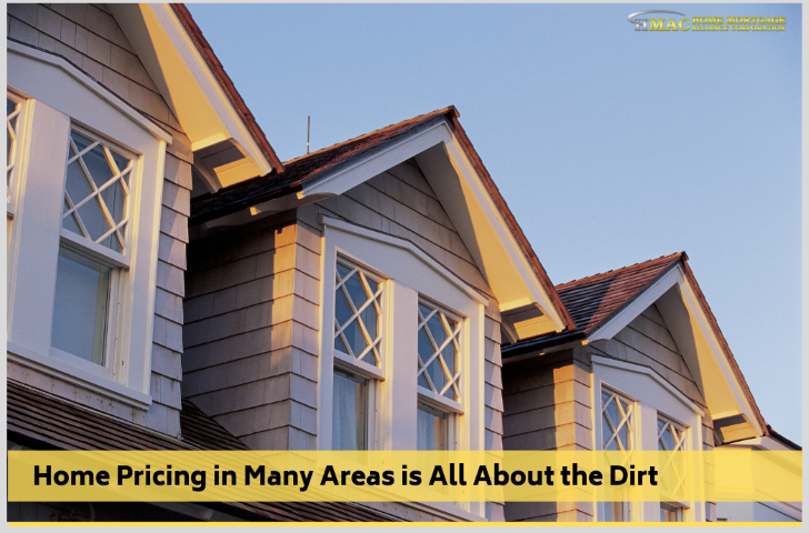 Home Pricing in Many Areas is All About the Dirt