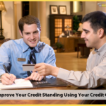 How to Improve Your Credit Standing Using Your Credit Card</br>