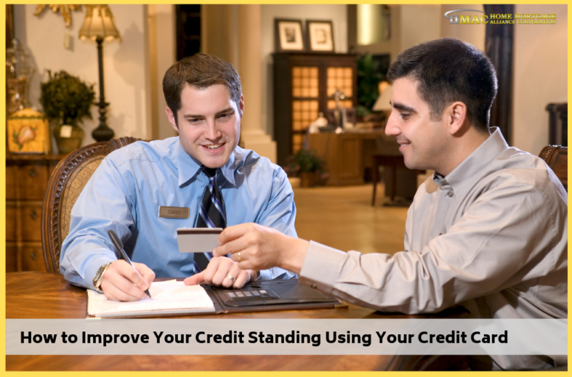How to Improve Your Credit Standing Using Your Credit Card