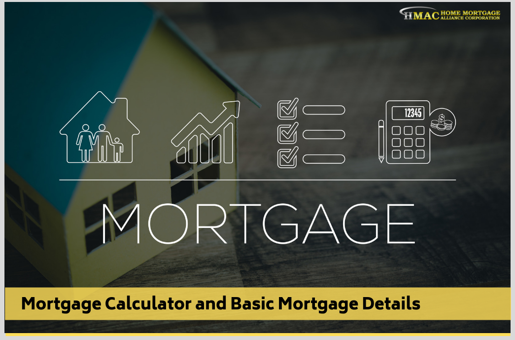Mortgage Calculator and Basic Mortgage Details