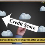 Keeping your credit score strong even after you buy a home</br>