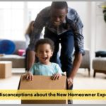 Misconceptions about the New Homeowner Experience.