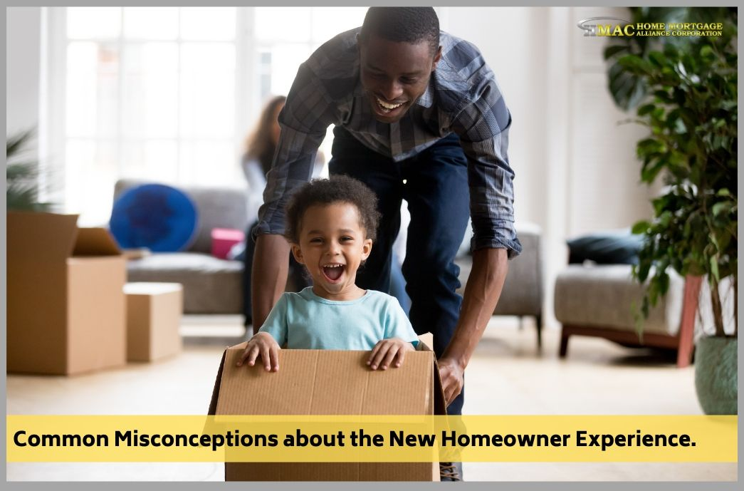 Common Misconceptions about the New Homeowner Experience.