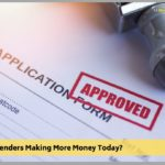 Why are Lenders Making More Money Today?<br><br>