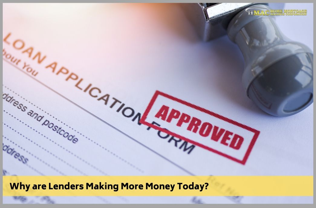 Why are Lenders Making More Money Today?