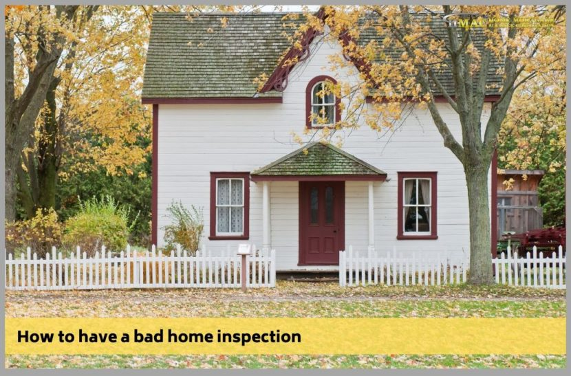 How to have a bad home inspection