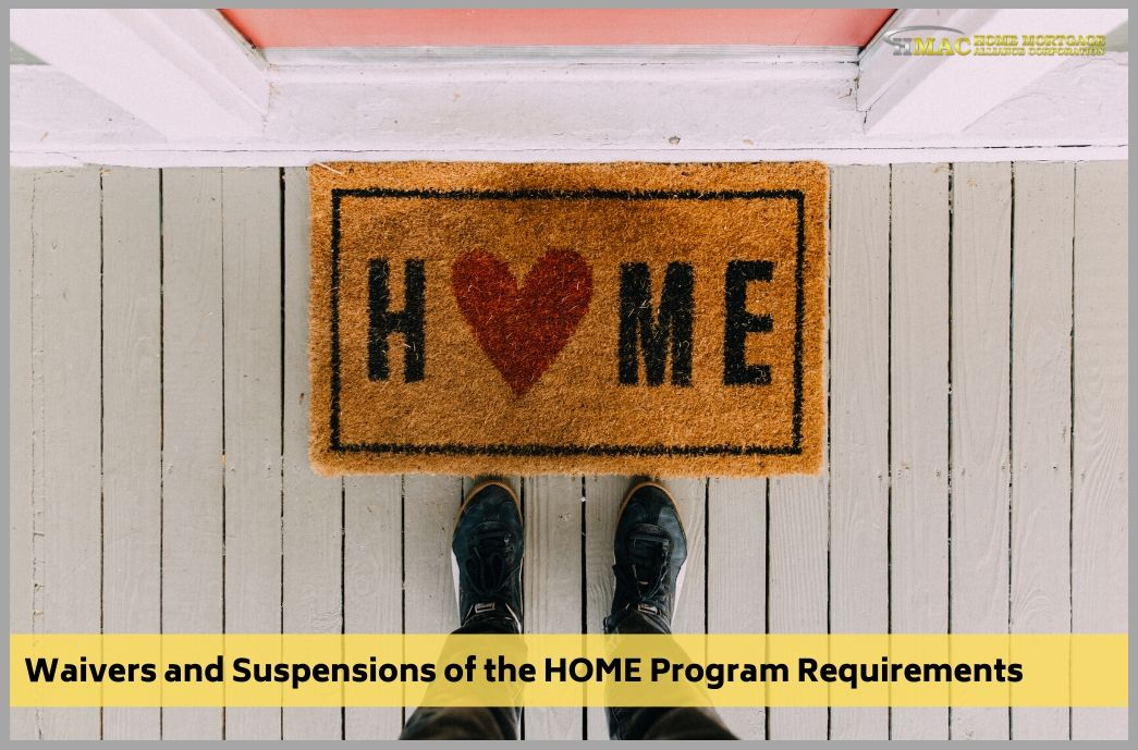 Availability of Waivers and Suspensions of the HOME Program Requirements
