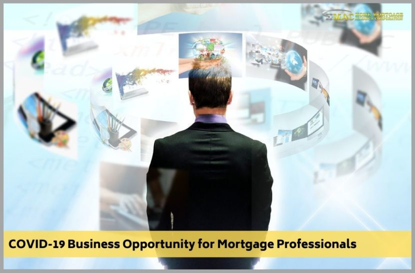 COVID-19 Business Opportunity for Mortgage Professionals