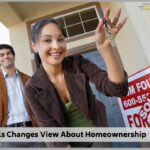 Millennials Changes View About Homeownership</br></br>
